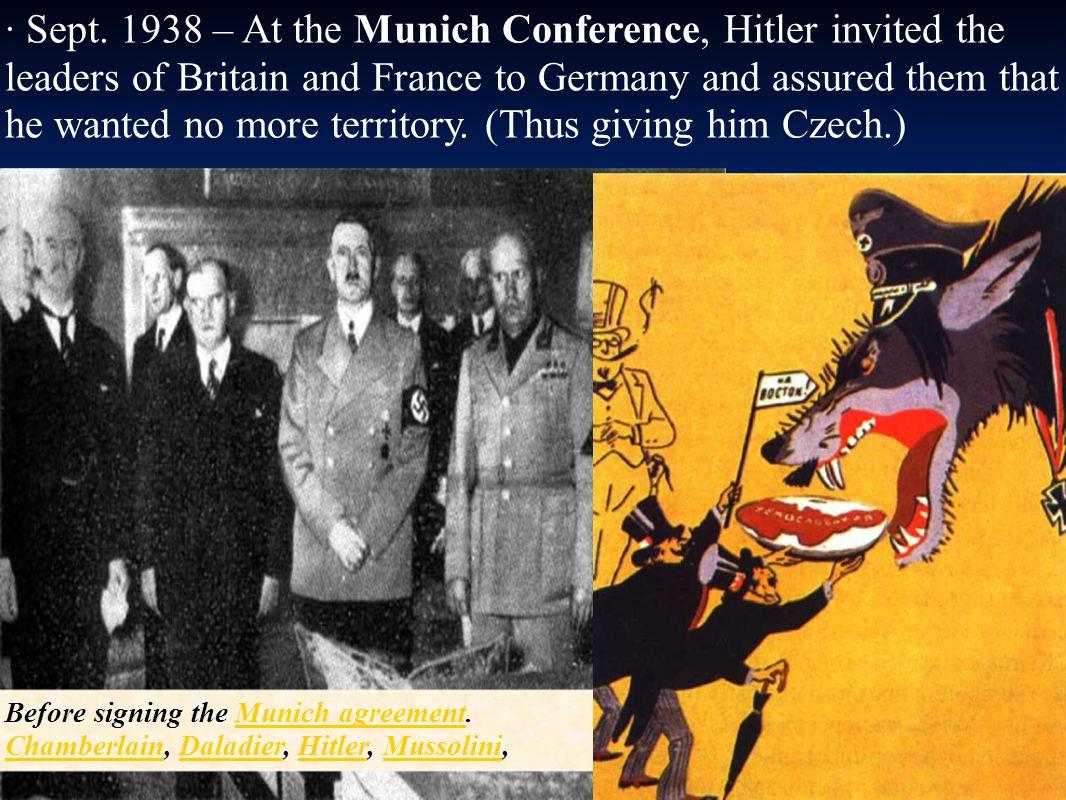 Before signing the Munich agreement. Chamberlain, Daladier, Hitler, Mussolini,Munich agreement ChamberlainDaladierHitlerMussolini · Sept. 1938 – At th