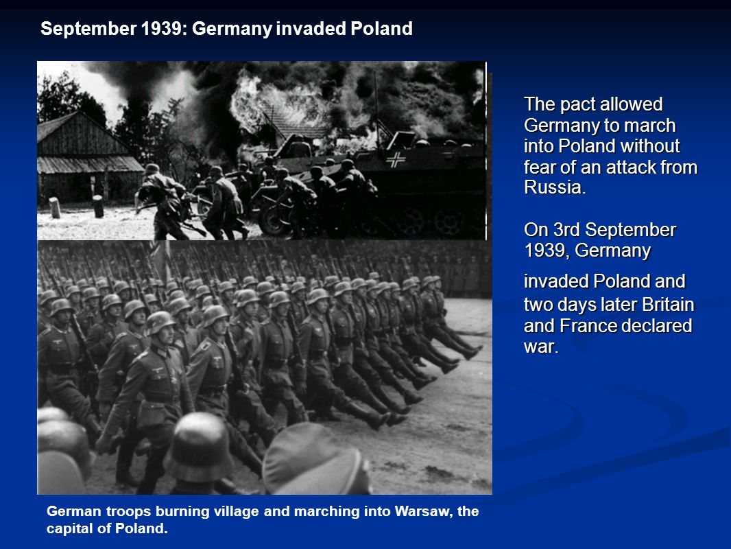 The pact allowed Germany to march into Poland without fear of an attack from Russia.