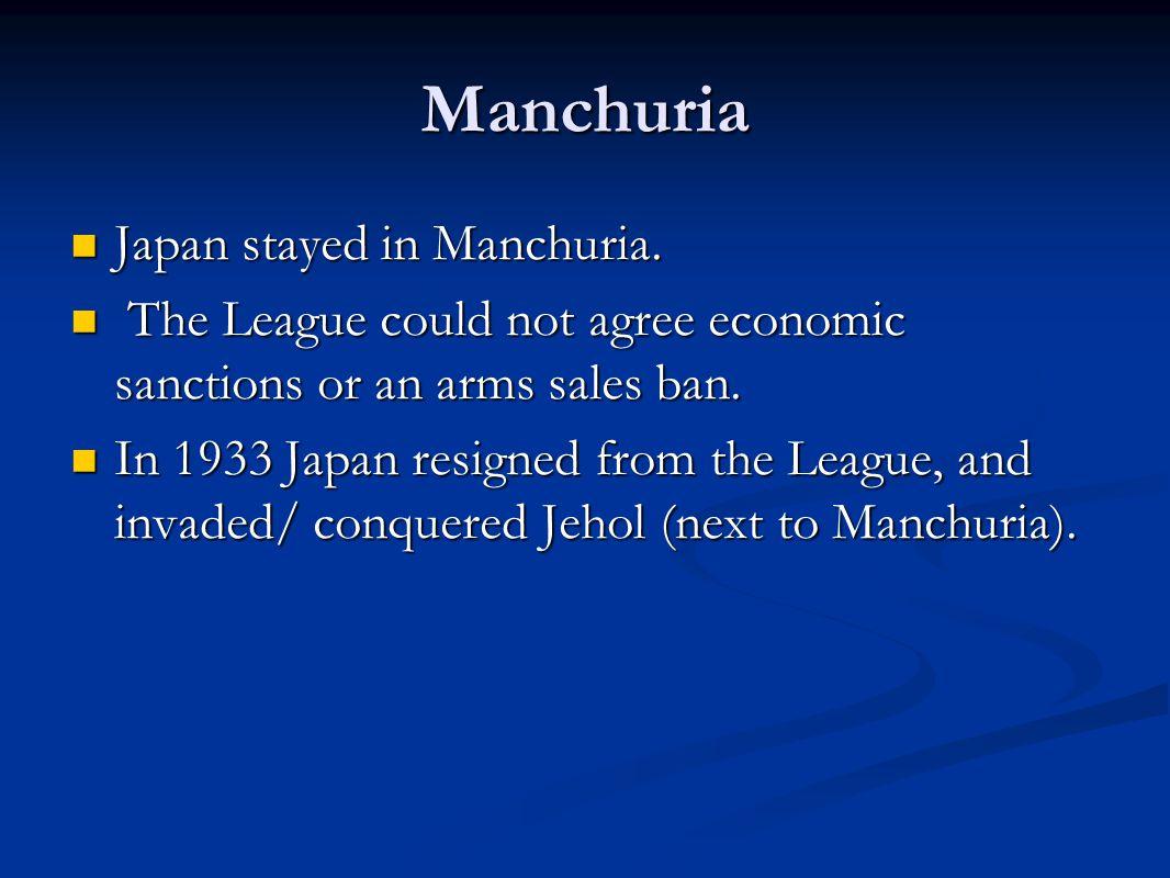 Manchuria Japan stayed in Manchuria. Japan stayed in Manchuria.