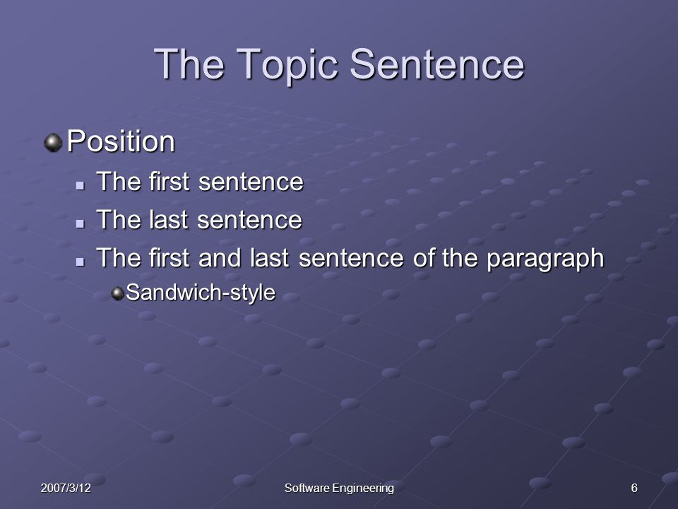 72007/3/12Software Engineering Practice One Step 1 Decide which of the following sentences is the topic sentence of the paragraph Decide which of the following sentences is the topic sentence of the paragraph Step 2 Write TS on the line next to that sentence Write TS on the line next to that sentence Step 3 Decide the order of the supporting sentences and number them SS1, SS2, SS3, and so on Decide the order of the supporting sentences and number them SS1, SS2, SS3, and so on