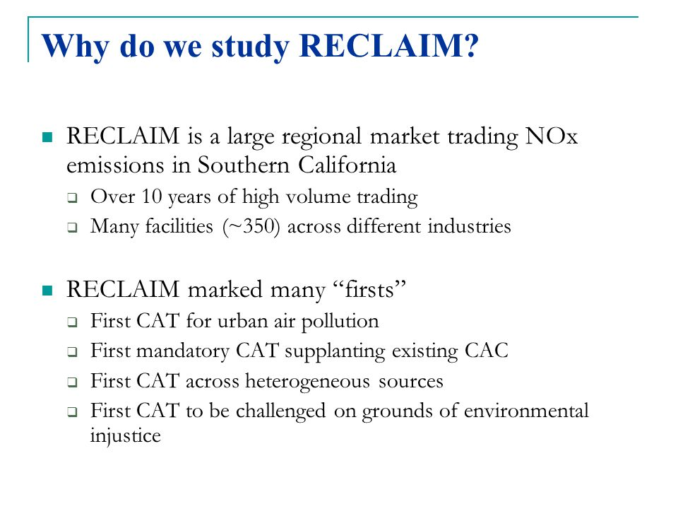 Why do we study RECLAIM.