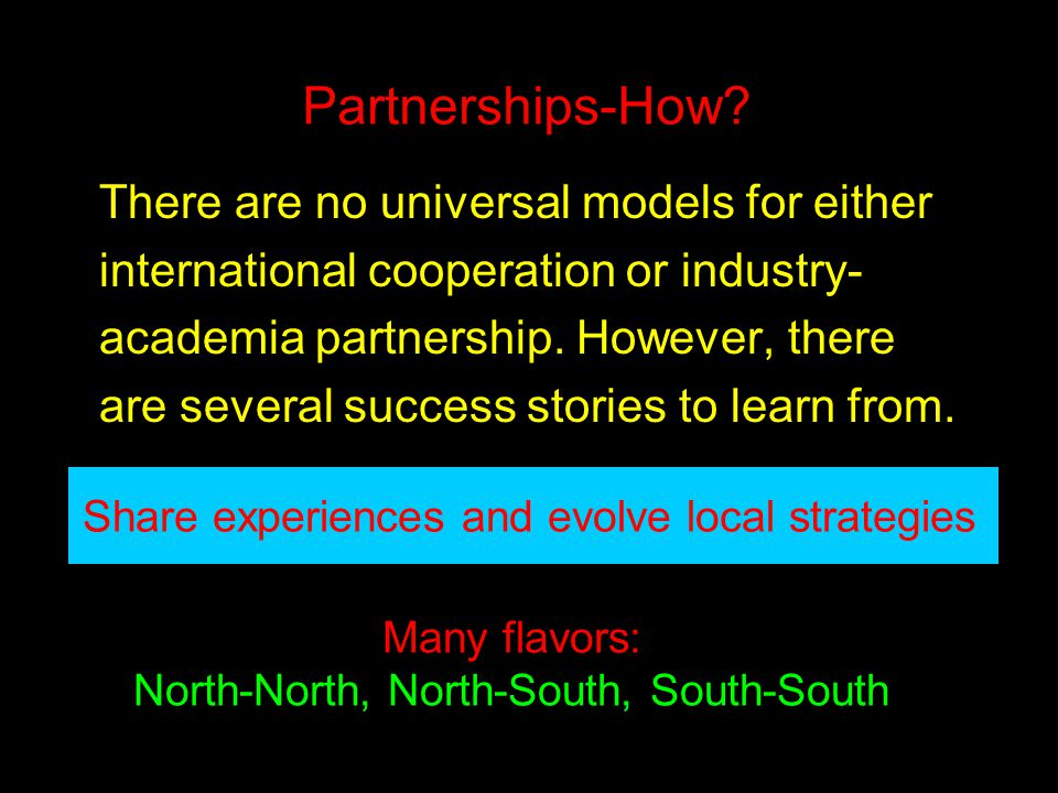 There are no universal models for either international cooperation or industry- academia partnership. However, there are several success stories to le