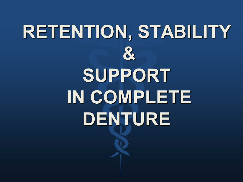 The qualities necessary to create and maintain stability are dependent upon the following factors:  Retention  Diagnosis  Denture base outline  Size and form of basal seat.