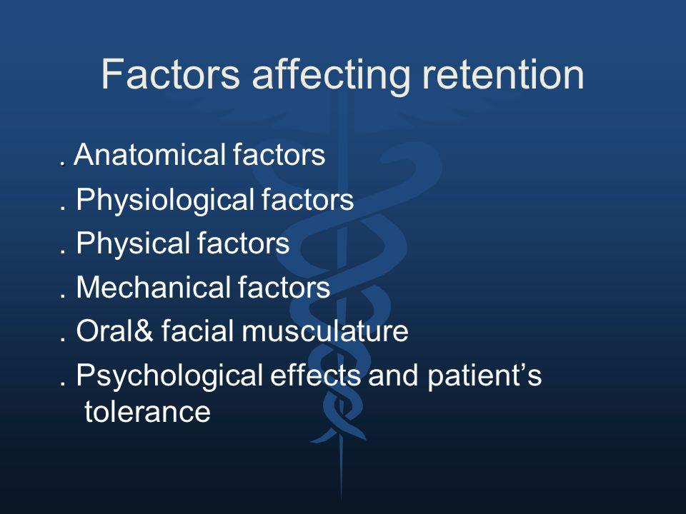 ANATOMICAL FACTORS 1.Size of the denture bearing area 2.Quality of the denture bearing area
