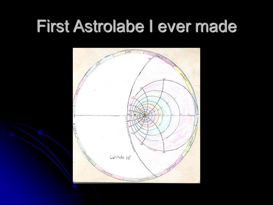 First Astrolabe I ever made
