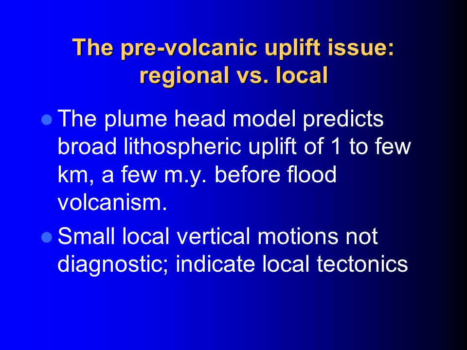 The pre-volcanic uplift issue: regional vs.
