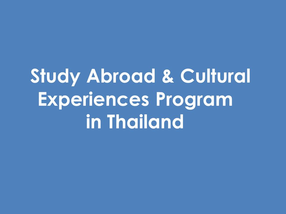 Study Abroad & Cultural Experiences Program in Thailand