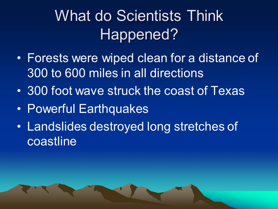 What do Scientists Think Happened.
