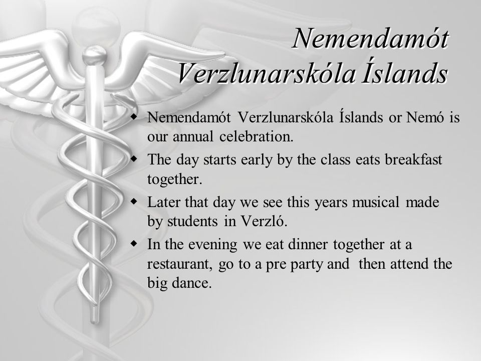 Nemendamót Verzlunarskóla Íslands  Nemendamót Verzlunarskóla Íslands or Nemó is our annual celebration.