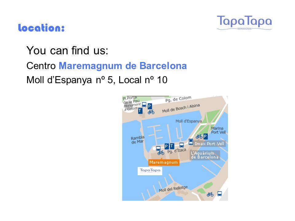 Location: You can find us: Centro Maremagnum de Barcelona Moll d'Espanya nº 5, Local nº 10
