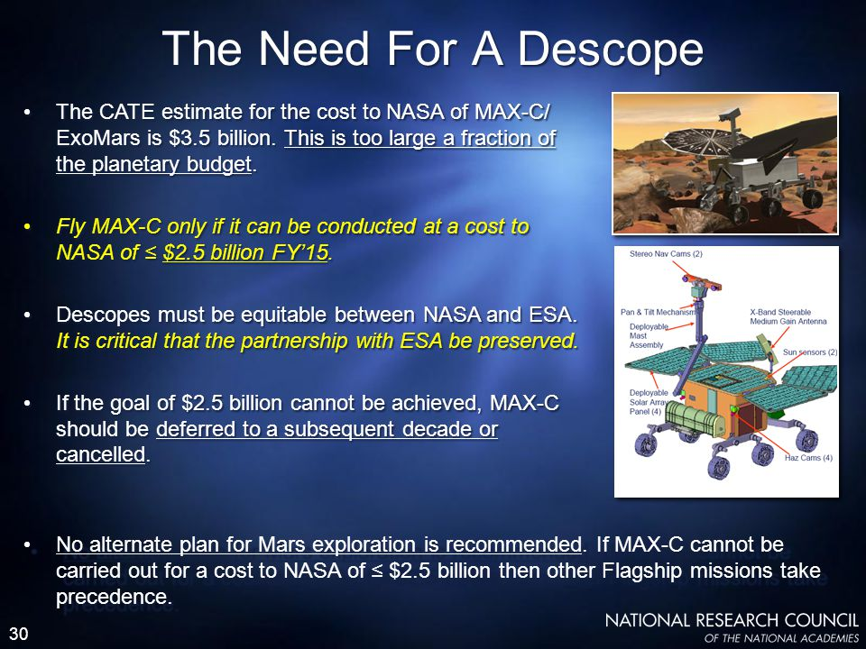 30 The Need For A Descope The CATE estimate for the cost to NASA of MAX-C/ ExoMars is $3.5 billion.