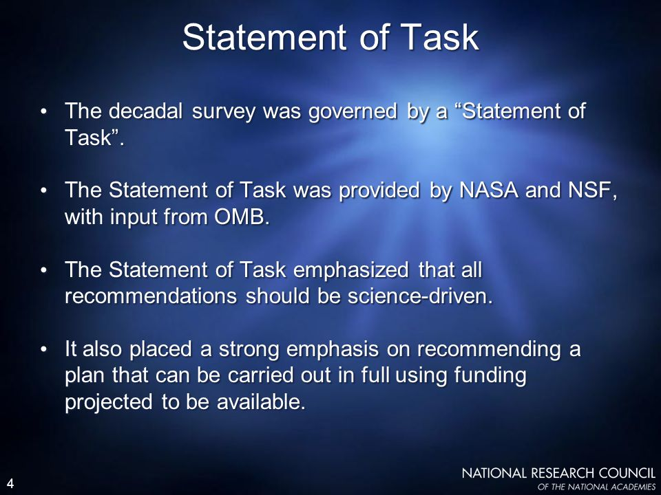 4 The decadal survey was governed by a Statement of Task .