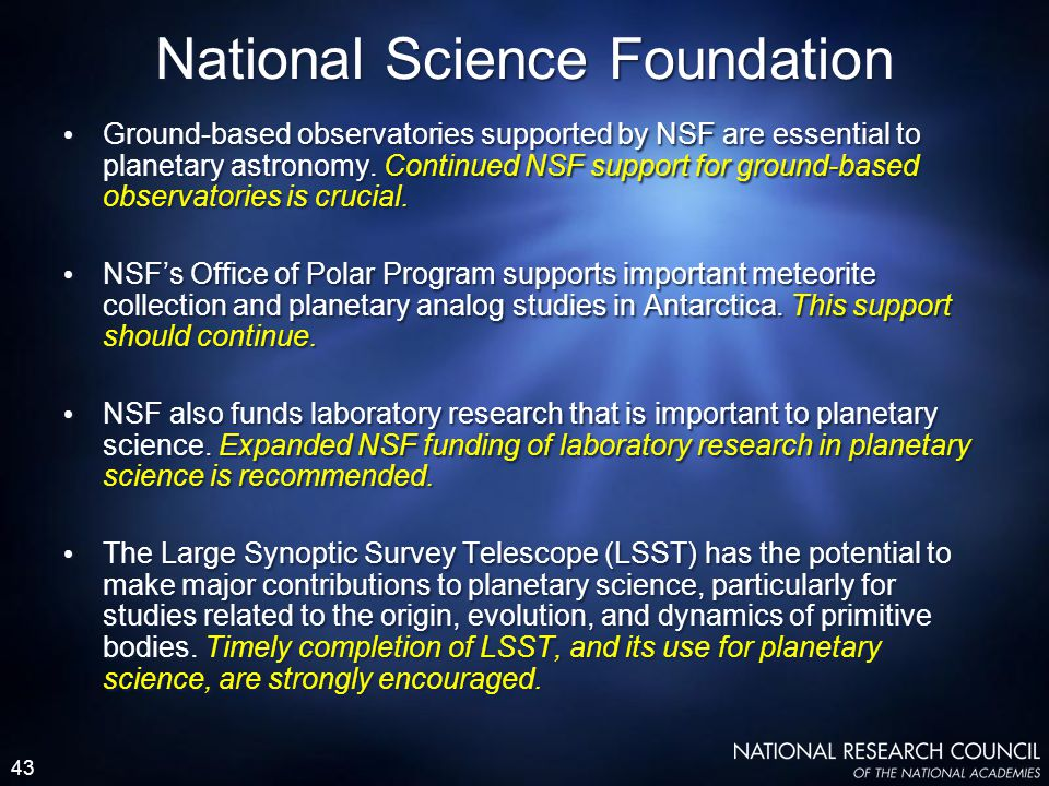 43 National Science Foundation Ground-based observatories supported by NSF are essential to planetary astronomy. Continued NSF support for ground-base