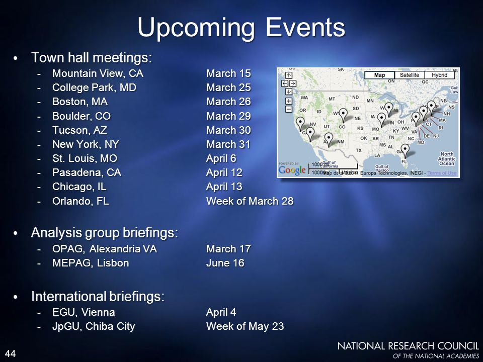 44 Upcoming Events Town hall meetings: - Mountain View, CAMarch 15 - College Park, MDMarch 25 - Boston, MAMarch 26 - Boulder, COMarch 29 - Tucson, AZM