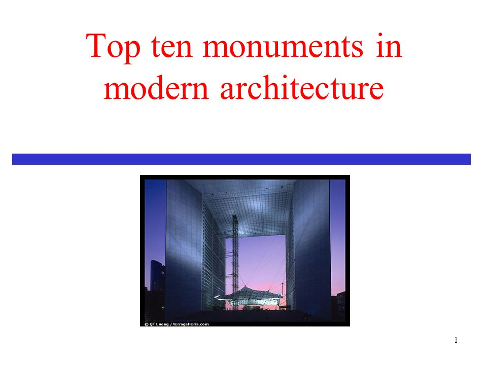 1 Top ten monuments in modern architecture