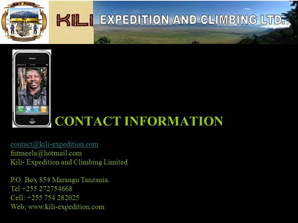 CONTACT INFORMATION contact@kili-expedition.com fntmeela@hotmail.com Kili- Expedition and Climbing Limited P.O.