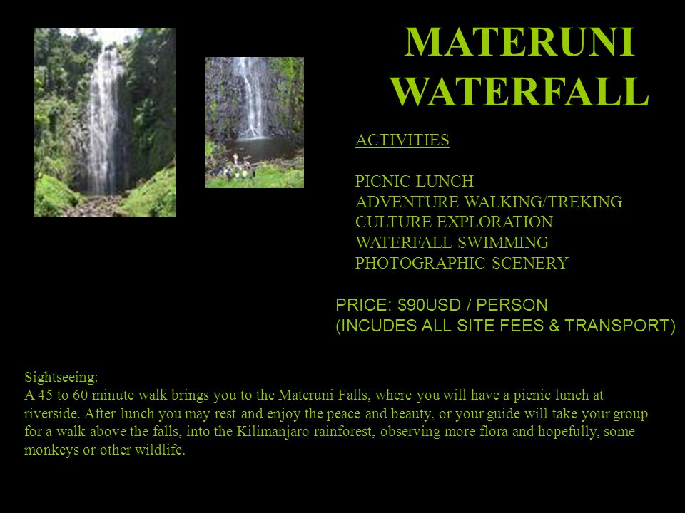 MATERUNI WATERFALL ACTIVITIES PICNIC LUNCH ADVENTURE WALKING/TREKING CULTURE EXPLORATION WATERFALL SWIMMING PHOTOGRAPHIC SCENERY Sightseeing: A 45 to