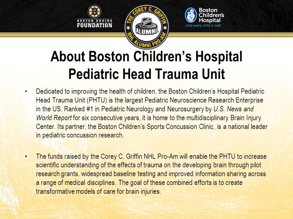About Boston Children's Hospital Pediatric Head Trauma Unit Dedicated to improving the health of children, the Boston Children's Hospital Pediatric Head Trauma Unit (PHTU) is the largest Pediatric Neuroscience Research Enterprise in the US.