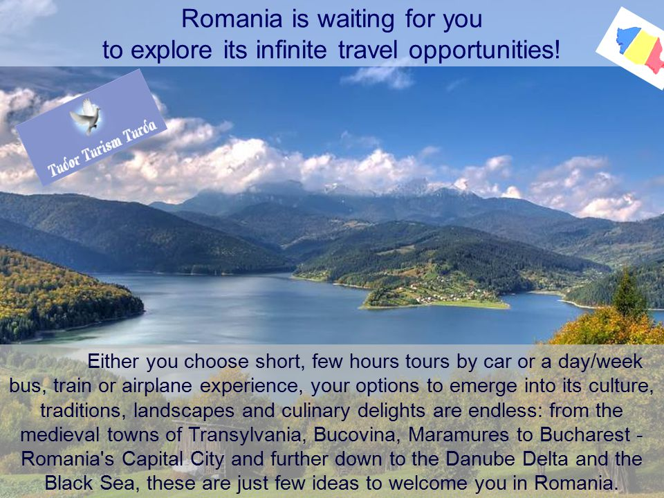 Romania is waiting for you to explore its infinite travel opportunities.