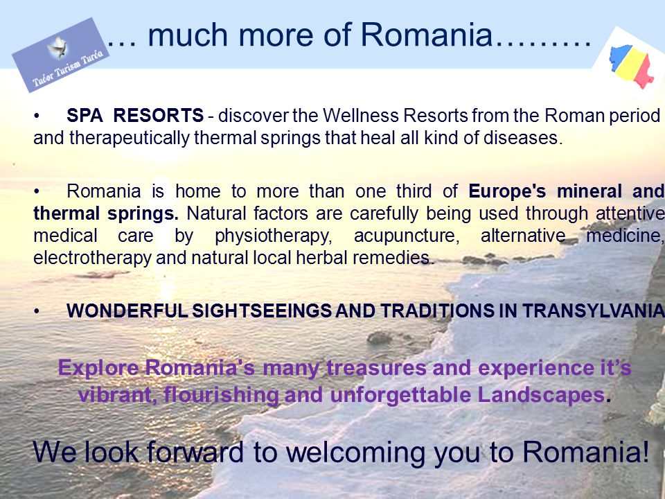 …… much more of Romania……… SPA RESORTS - discover the Wellness Resorts from the Roman period and therapeutically thermal springs that heal all kind of diseases.