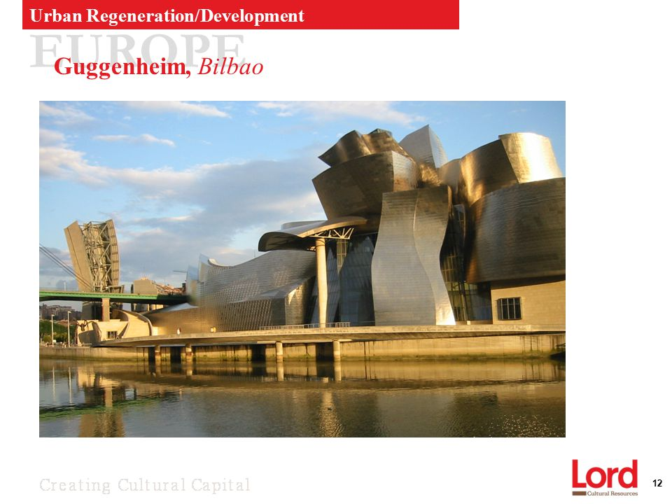 12 EUROPE Guggenheim, Bilbao Urban Regeneration/Development