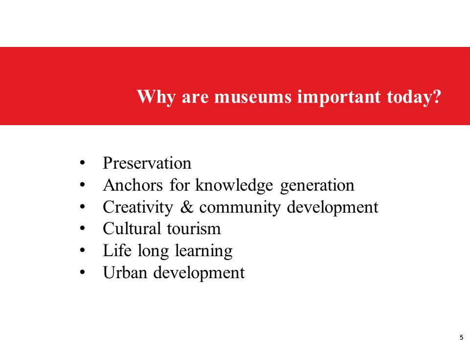5 Why are museums important today.