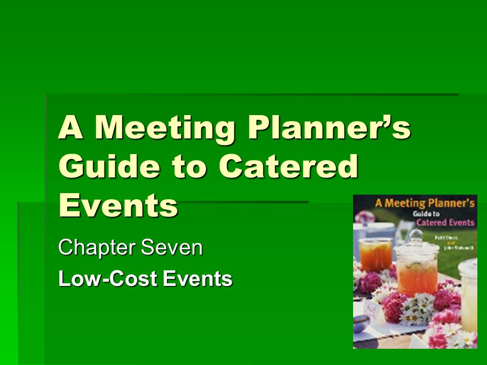 A Meeting Planner's Guide to Catered Events Chapter Seven Low-Cost Events
