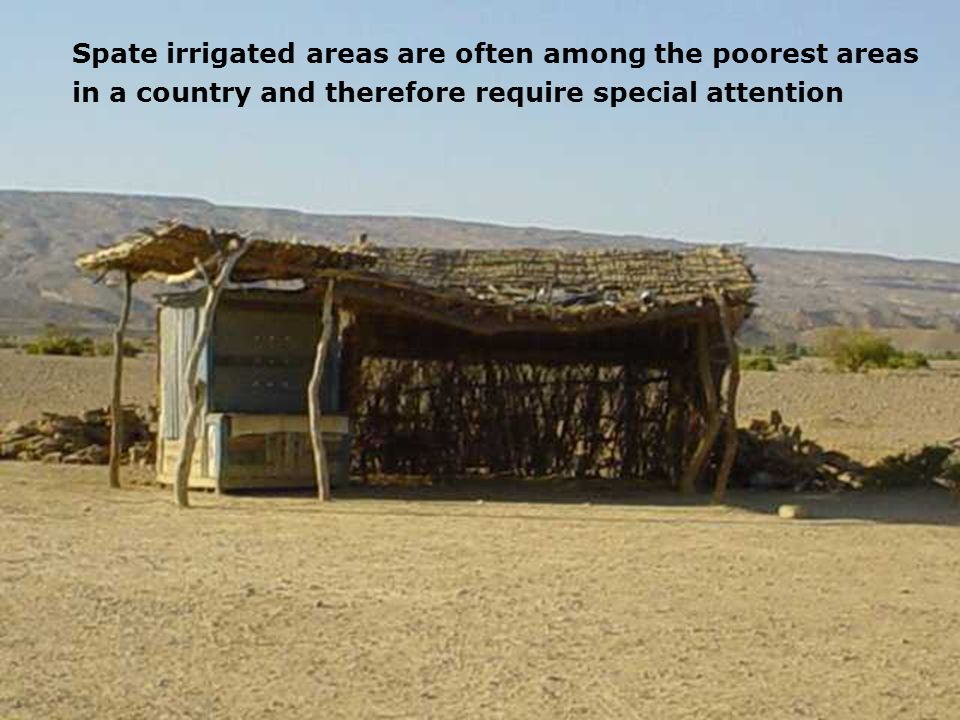 Spate irrigated areas are often among the poorest areas in a country and therefore require special attention
