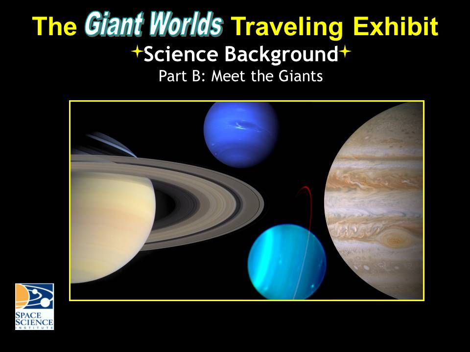 The Traveling Exhibit Science Background Part B: Meet the Giants