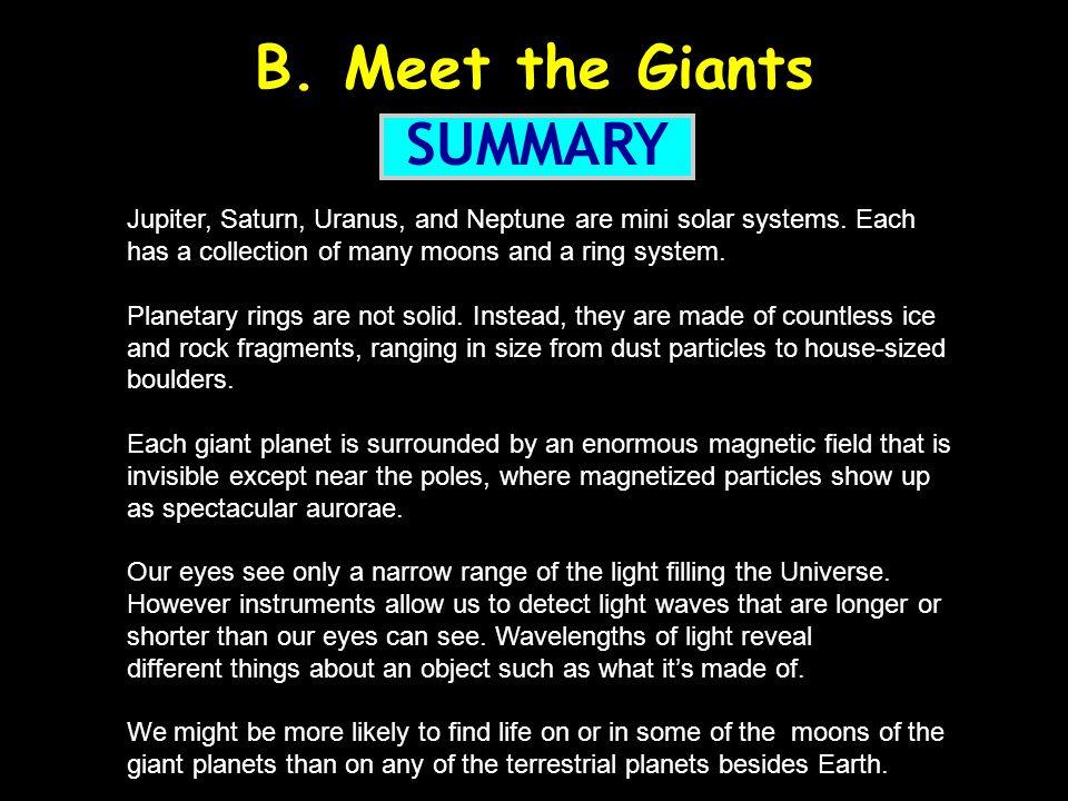 B. Meet the Giants SUMMARY Jupiter, Saturn, Uranus, and Neptune are mini solar systems.