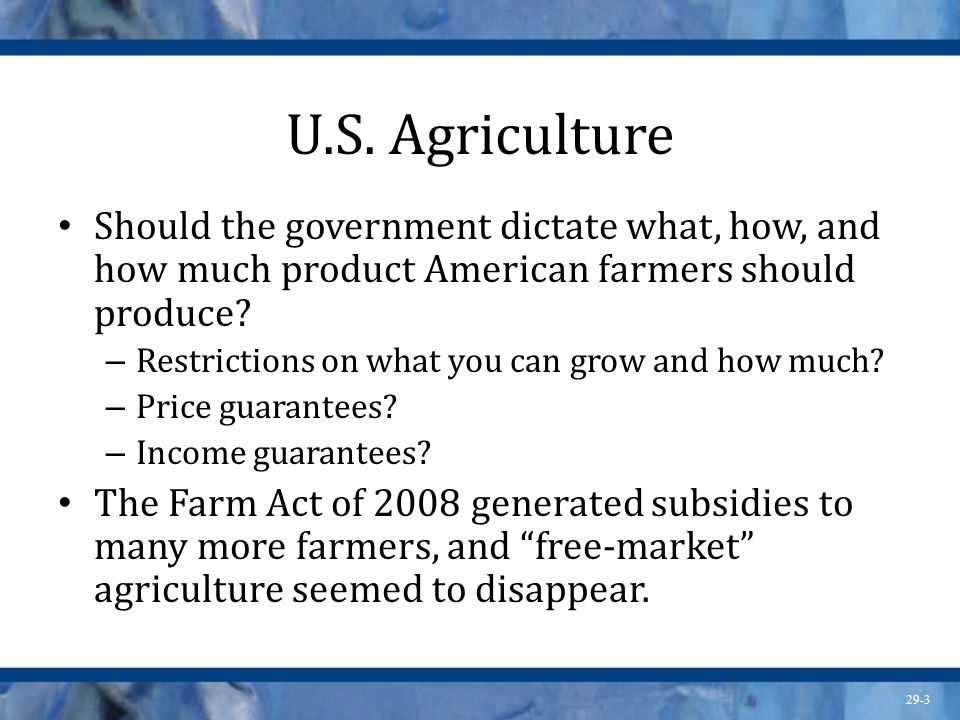 29-14 Demand Distortions Government can lend money to farmers at a set rate for each unit of production.