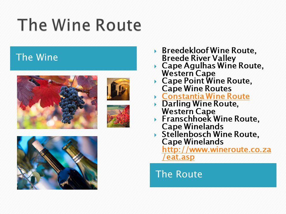 The Wine The Route  Breedekloof Wine Route, Breede River Valley  Cape Agulhas Wine Route, Western Cape  Cape Point Wine Route, Cape Wine Routes  C