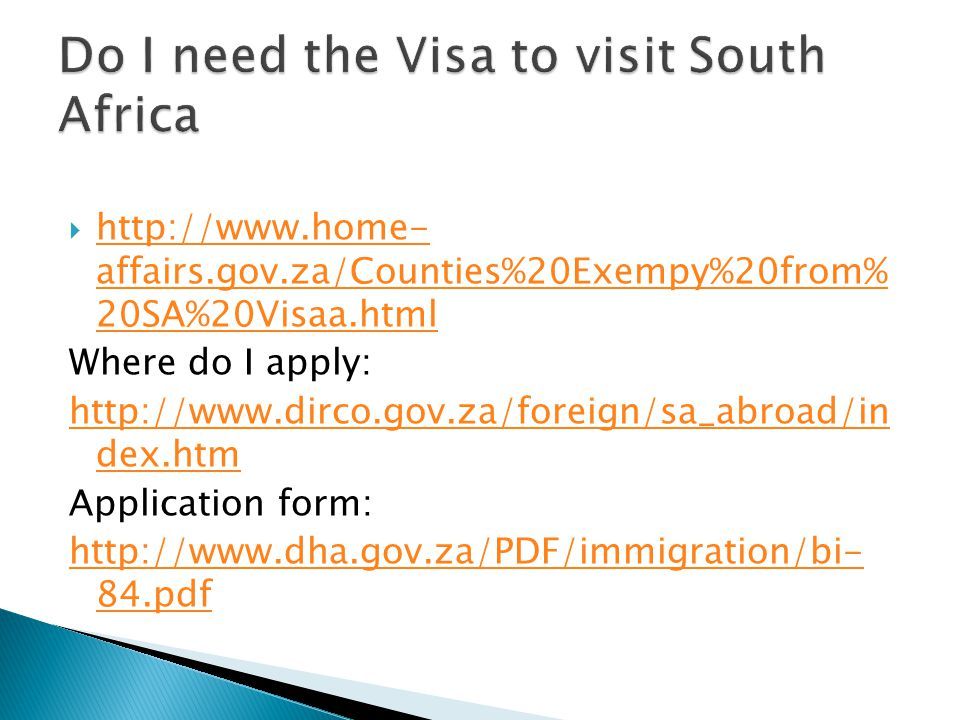  http://www.home- affairs.gov.za/Counties%20Exempy%20from% 20SA%20Visaa.html http://www.home- affairs.gov.za/Counties%20Exempy%20from% 20SA%20Visaa.h