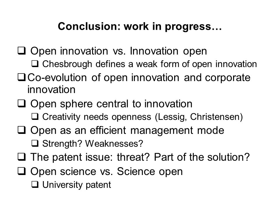 Conclusion: work in progress…  Open innovation vs.