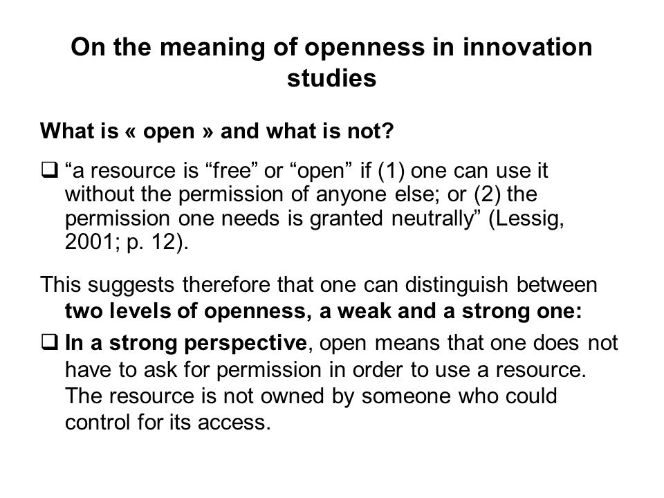 On the meaning of openness in innovation studies What is « open » and what is not.