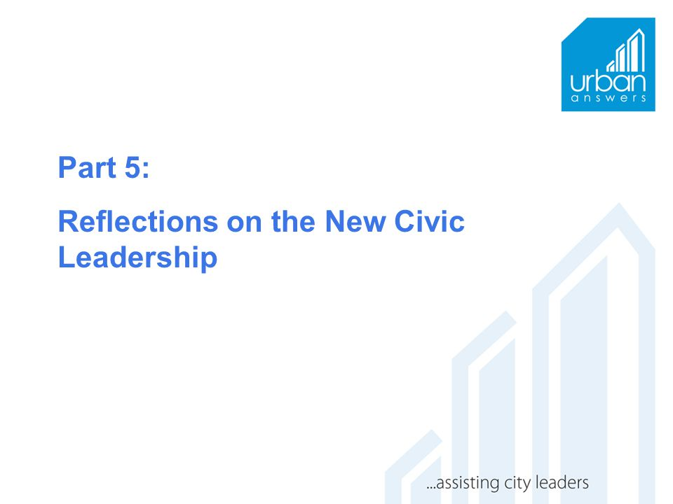 Part 5: Reflections on the New Civic Leadership