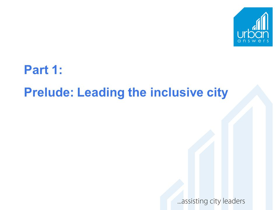 Part 1: Prelude: Leading the inclusive city