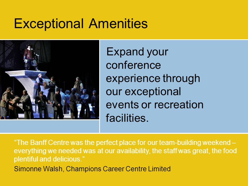 Expand your conference experience through our exceptional events or recreation facilities.