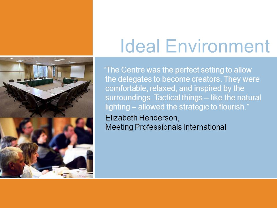 Ideal Environment The Centre was the perfect setting to allow the delegates to become creators.