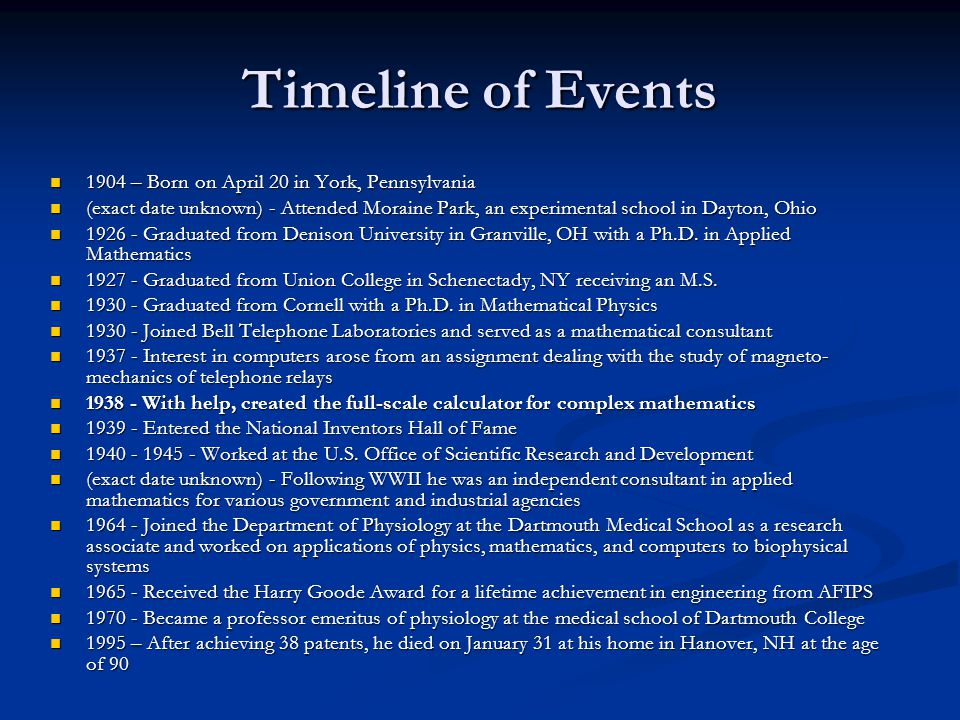 Timeline of Events 1904 – Born on April 20 in York, Pennsylvania 1904 – Born on April 20 in York, Pennsylvania (exact date unknown) - Attended Moraine Park, an experimental school in Dayton, Ohio (exact date unknown) - Attended Moraine Park, an experimental school in Dayton, Ohio 1926 - Graduated from Denison University in Granville, OH with a Ph.D.
