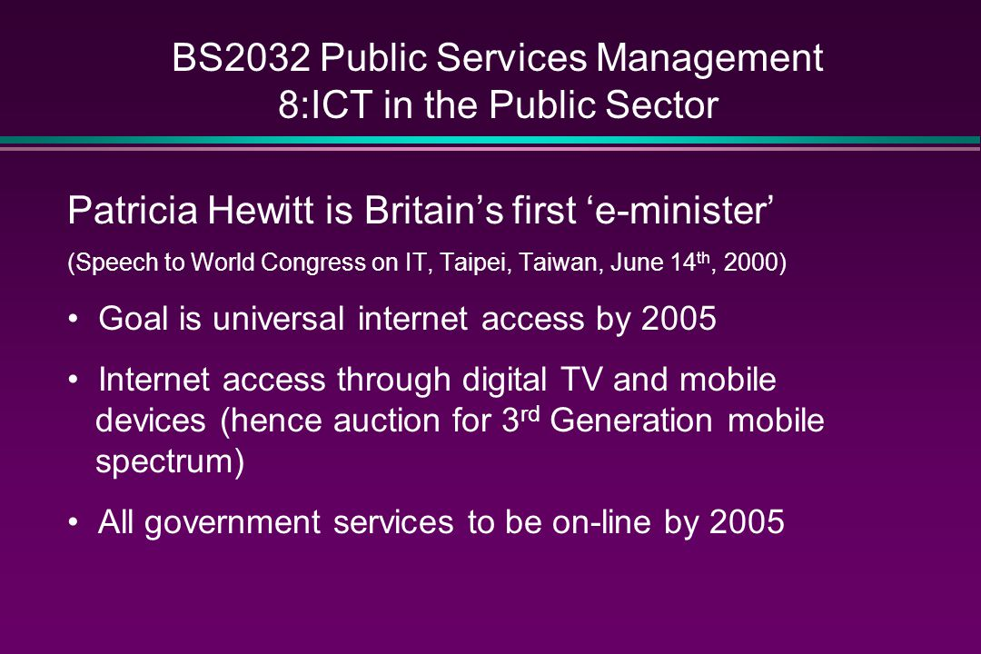 BS2032 Public Services Management 8:ICT in the Public Sector Information Age Government (Ch.