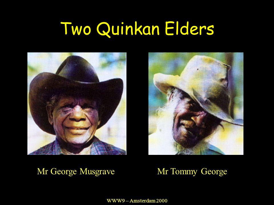 WWW9 – Amsterdam 2000 Two Quinkan Elders Mr George Musgrave Mr Tommy George