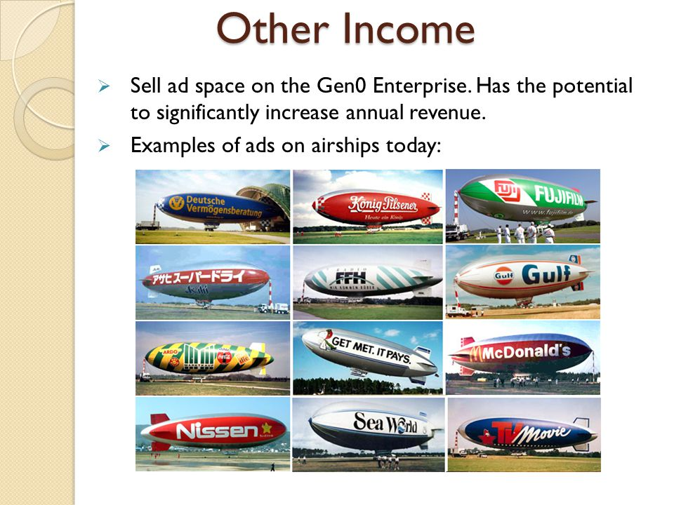Other Income  Sell ad space on the Gen0 Enterprise.