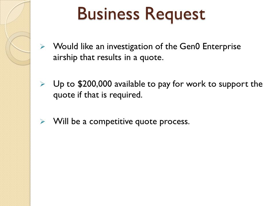 Business Request  Would like an investigation of the Gen0 Enterprise airship that results in a quote.