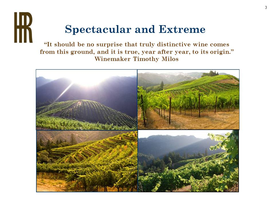 "Spectacular and Extreme ""It should be no surprise that truly distinctive wine comes from this ground, and it is true, year after year, to its origin."""