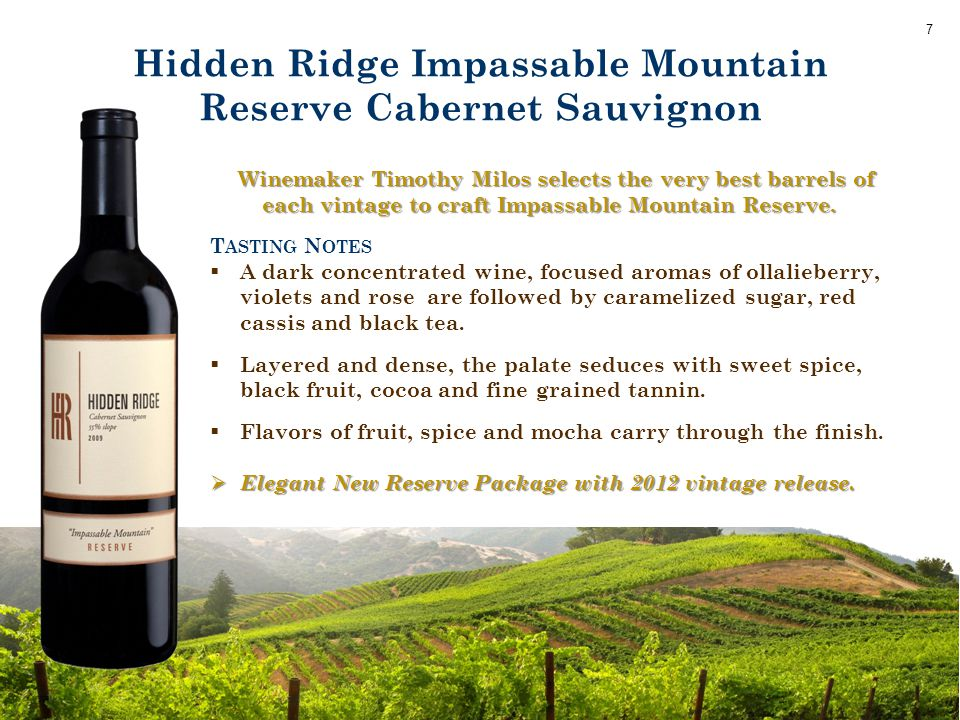 Hidden Ridge Impassable Mountain Reserve Cabernet Sauvignon Winemaker Timothy Milos selects the very best barrels of each vintage to craft Impassable