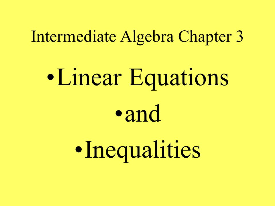 Intermediate Algebra Chapter 3 Linear Equations and Inequalities