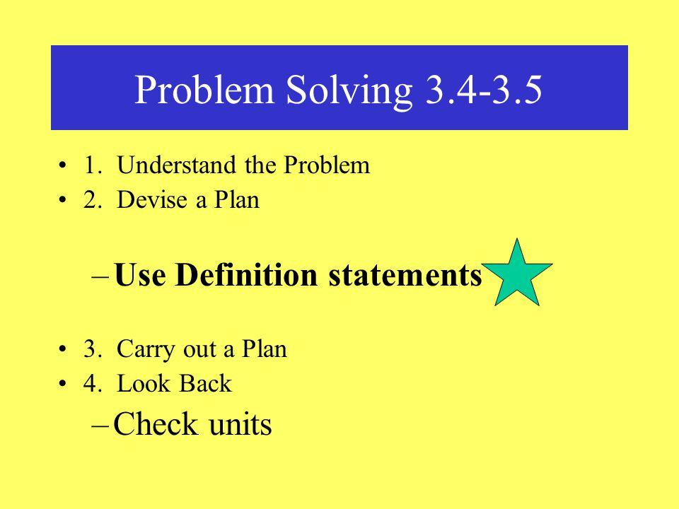 Problem Solving 3.4-3.5 1. Understand the Problem 2.