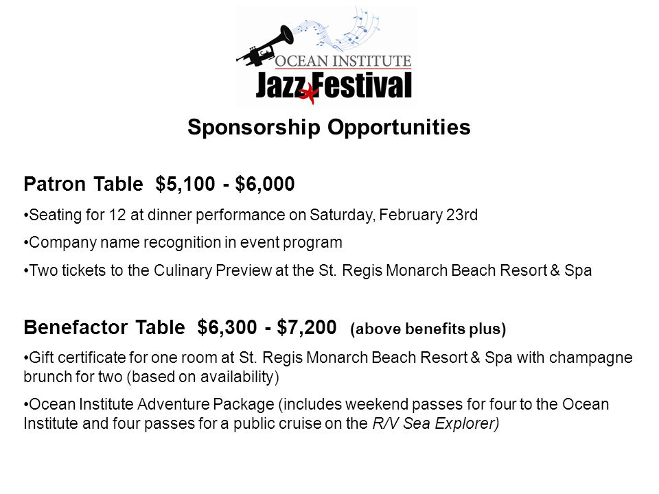 Sponsorship Opportunities Patron Table $5,100 - $6,000 Seating for 12 at dinner performance on Saturday, February 23rd Company name recognition in eve