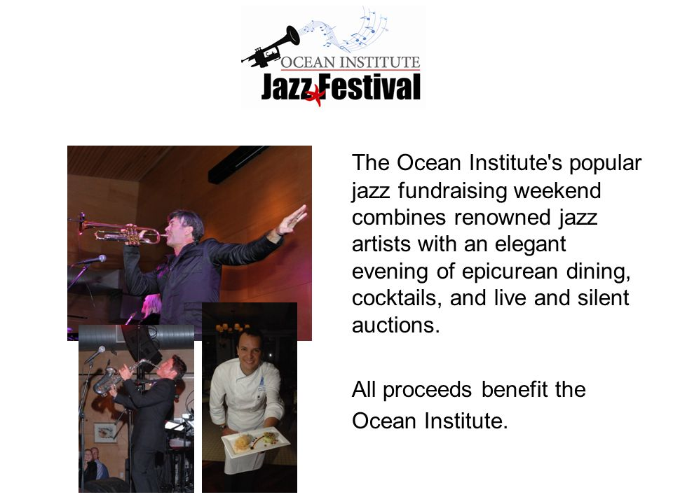 The Ocean Institute's popular jazz fundraising weekend combines renowned jazz artists with an elegant evening of epicurean dining, cocktails, and live